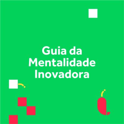 Guia da Mentalidade Inovadora