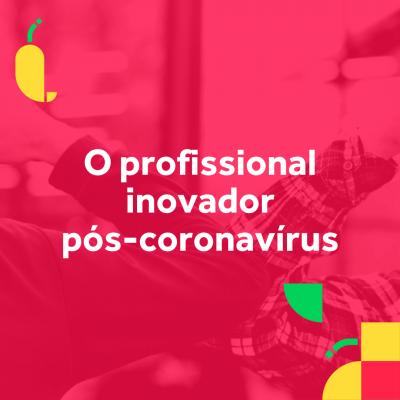 Palestra O profissional inovador pos coronavirus