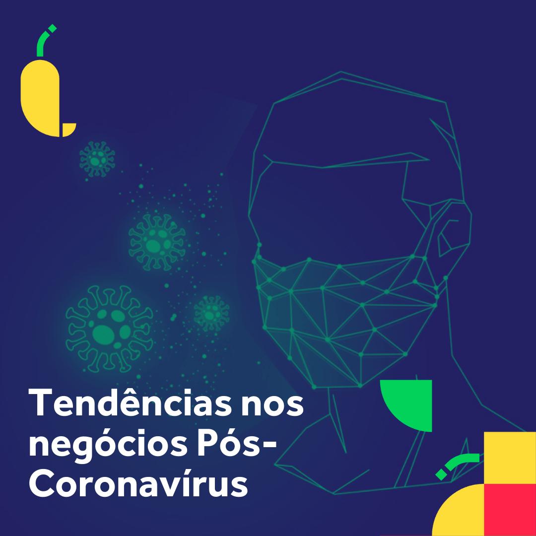 tendencias nos negocios pos-coronavirus